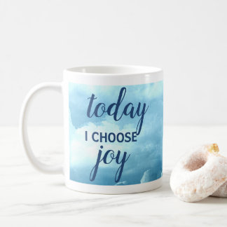 Today I Choose Joy Mug