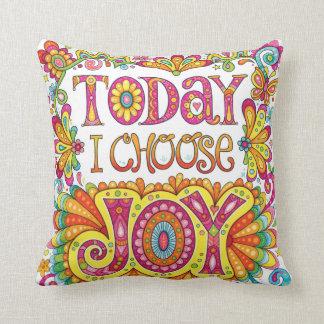 """Today I Choose Joy"" Pillow - Positive Art"