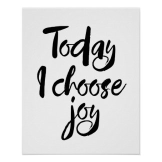 Today I Choose Joy Poster