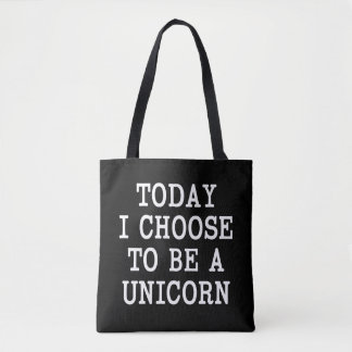 Today I choose to be a Unicorn funny bag