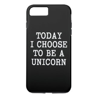 Today I choose to be a Unicorn funny phone case