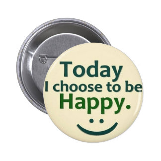 Today I choose to be HAPPY. 2 Inch Round Button