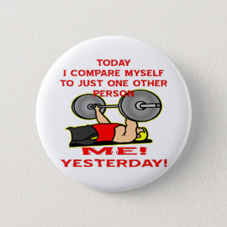 Today I Compare Myself To Just One Other Person 2 Inch Round Button