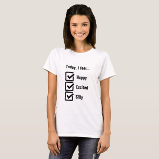 Today, I Feel Happy, Excited, and Silly Checklist T-Shirt