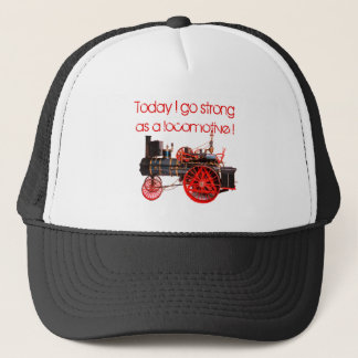Today I go Strong as a Locomotive ! Trucker Hat