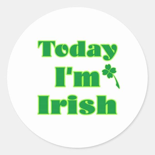 Today I'm Irish Classic Round Sticker