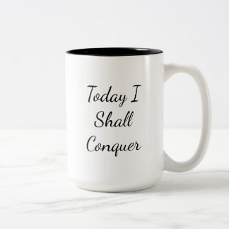 Today I Shall Conquer Encouragement Two-Tone Coffee Mug