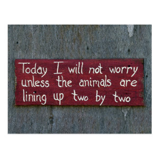 """Today I Will Not Worry"" Sign Postcard"