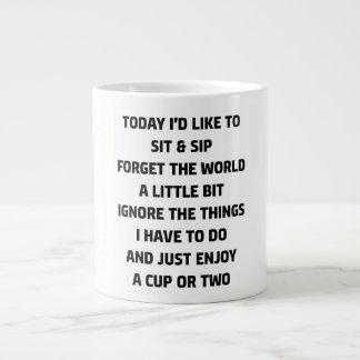 today i'd like to sit & sip giant coffee mug