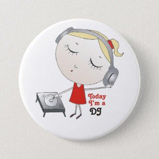 Today I'm a DJ 3 Inch Round Button