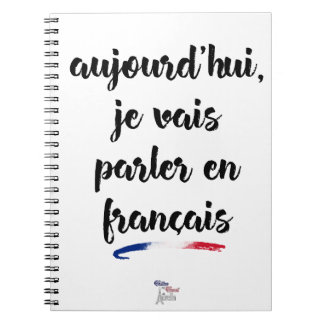 Today I'm going to speak in French 2 - Large Notebooks