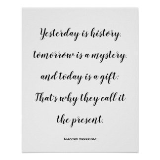 Today Is A Gift Inspirational Quote Poster