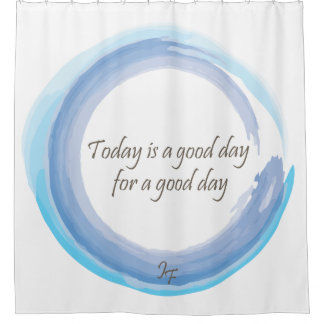 """""""Today is a good day for a good day"""""""