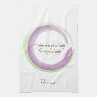 """""""Today is a good day for a good day"""" Kitchen Towel"""