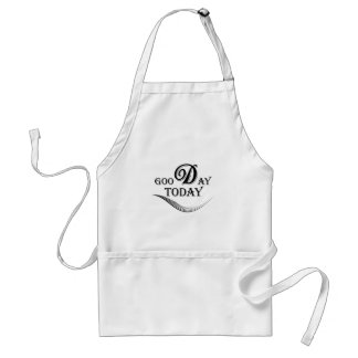 Today is a good day standard apron