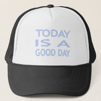 Today is a good day - strips - blue and white. trucker hat