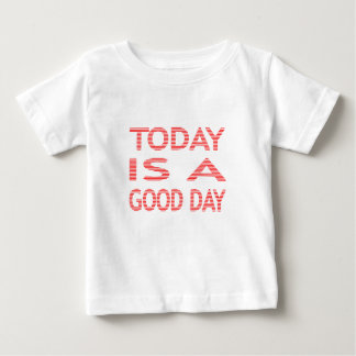 Today is a good day - strips - red and white. baby T-Shirt