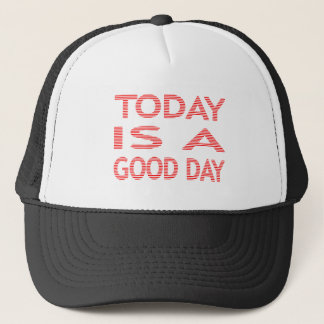 Today is a good day - strips - red and white. trucker hat