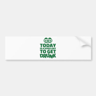 Today is a good day to get drunk bumper sticker