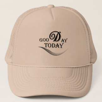 Today is a good day trucker hat