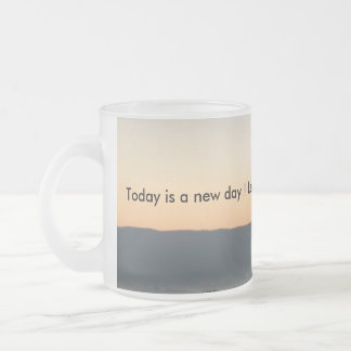 Today is a new day! frosted glass coffee mug