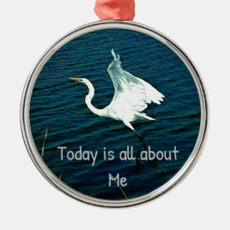 """Today Is All About Me"" Funny Quote Silver-Colored Round Ornament"