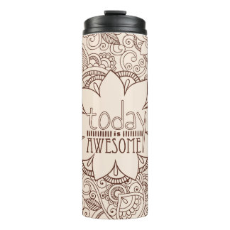 Today is AWESOME Thermal Tumbler