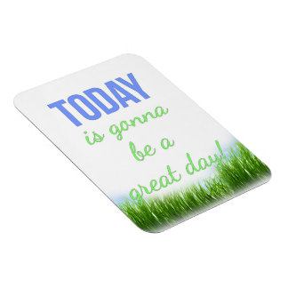 Today is Gonna Be a Great Day Motivational Magnet