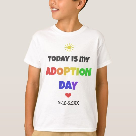 Today is my Adoption Day Bright Dated Shirt