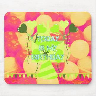 Today is My Birthday Mouse Pad