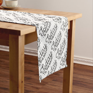 today is the day short table runner