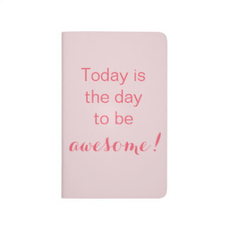 Today is the day to Be Awesome! Journal