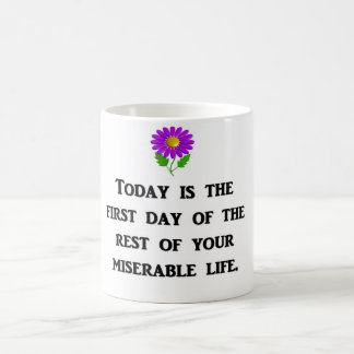 today-is-the-first-day-of-the-rest-of-your coffee mug