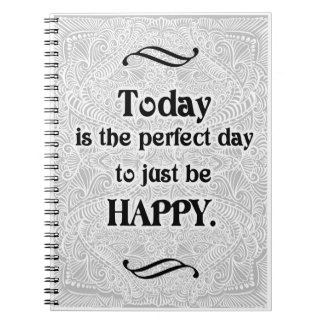 Today is the perfect day - Positive Quote´s Notebook