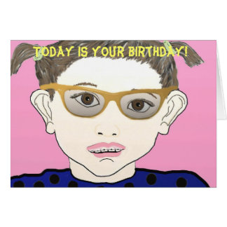 Today is your birthday! card