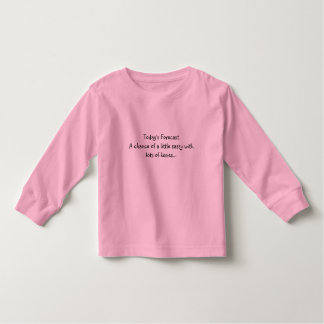 Today's ForecastA chance of a little sassy with... Toddler T-shirt