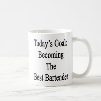 Today's Goal Becoming The Best Bartender Coffee Mug