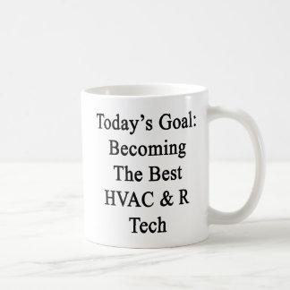 Today's Goal Becoming The Best HVAC R Tech Coffee Mug