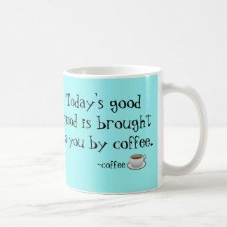Today's Good Mood Coffee Mug