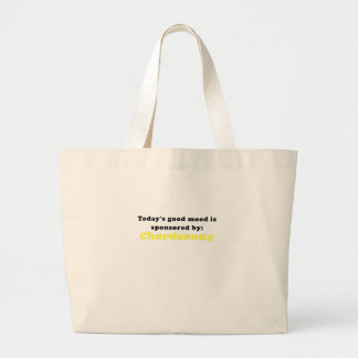 Todays Good Mood is Sponsored by Chardonnay Large Tote Bag