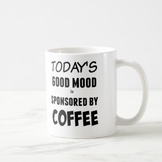 Today's Good Mood is Sponsored by Coffee Mug