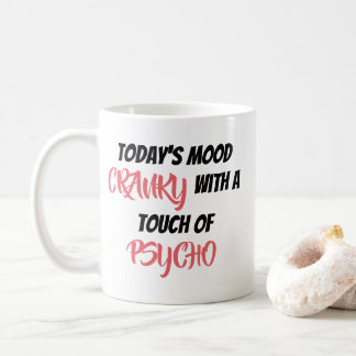 Today's Mood Crank with a Touch of Psycho Mug
