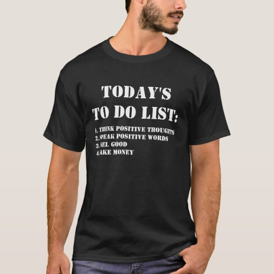 Today's To Do List: Make Money T-Shirt
