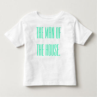 Toddler Man of the House T Shirts