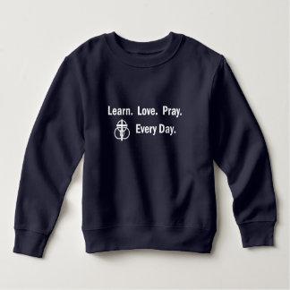 Toddler Sweatshirt: Learn Love Pray Sweatshirt