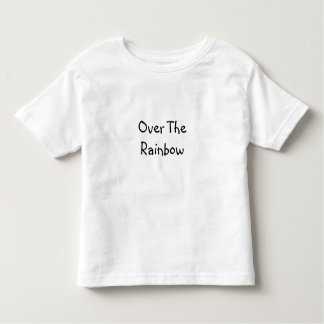 "Toddler T shirt with ""Over The Rainbow"""