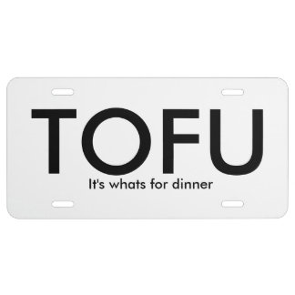 Tofu - It's whats for dinner licence plate