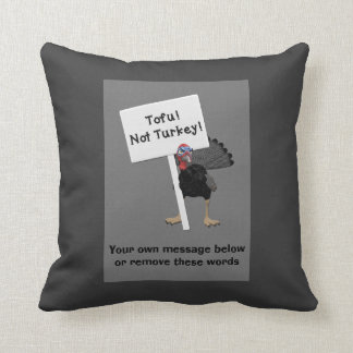 Tofu! Not Turkey! Funny Angry Turkey, Protest Sign Throw Pillow