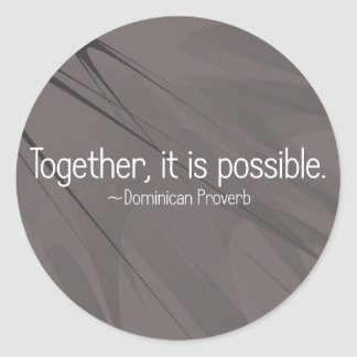 Together anything is possible (2) round sticker