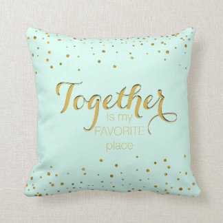 Together Love Quote for Couples and Family Mint Throw Pillow